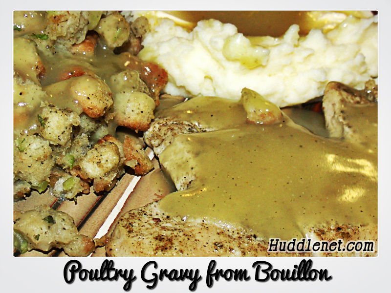 A tasty poultry gravy recipe made from chicken bouillon granules. When the cupboard is bare.. this recipe is great!